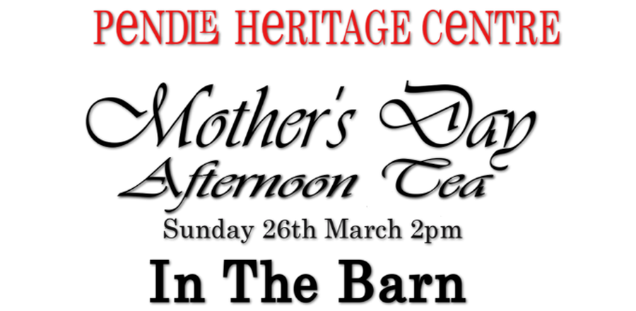 Mother's day Afternoon Tea – Sunday 26th March 2pm – in the Barn